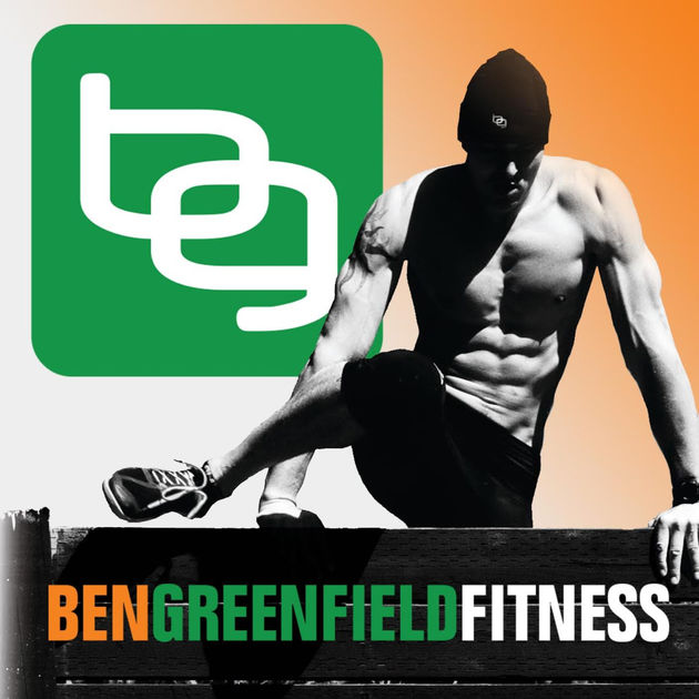 ben greenfield fitness podcast