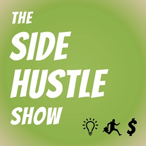 the side hustle show podcast